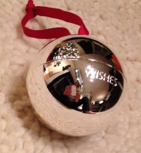 I almost cried when I got this...a wish ornament from my sister, brother-in-law and their kids.  Check out those wishes they made for me!