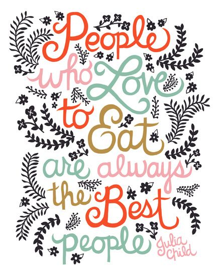 gallery for julia child quotes people who love to eat